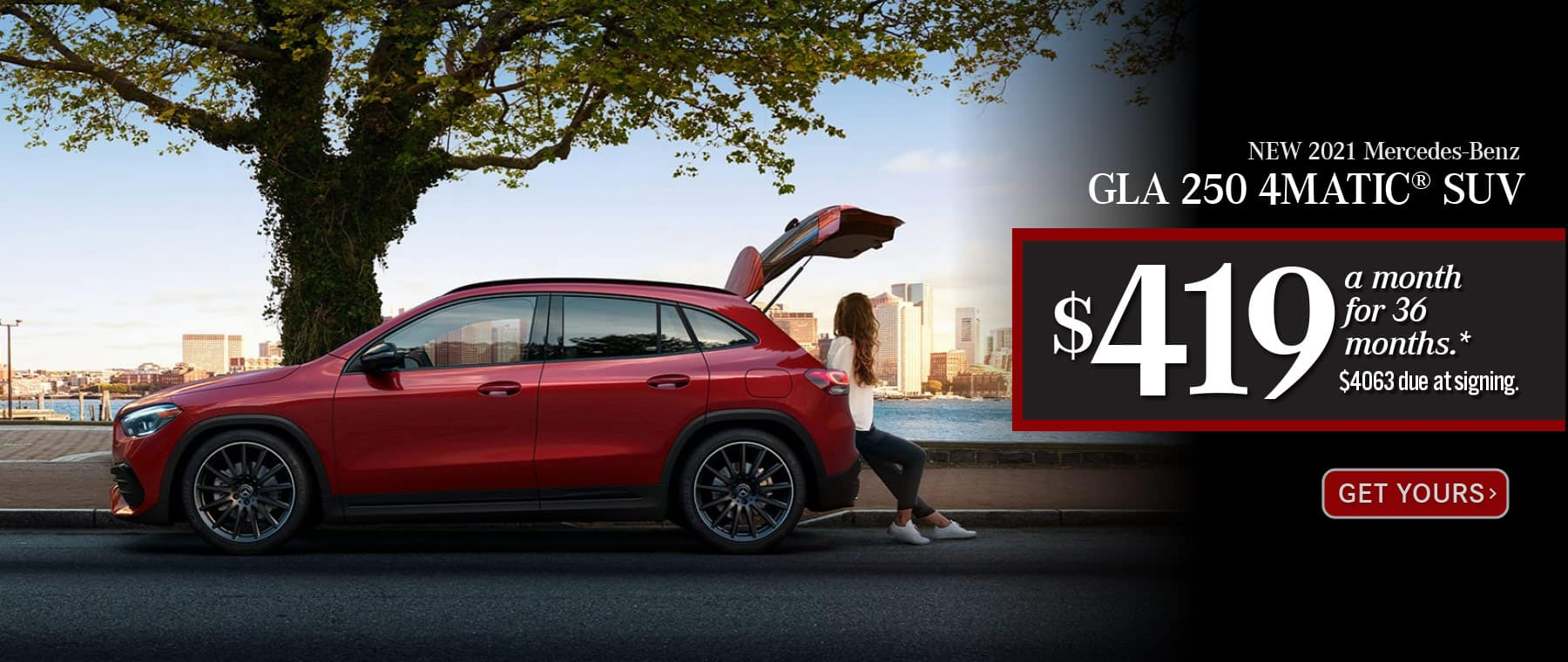 New 2021 Mercedes-Benz GLA 250 4MATIC® SUV-Lease for Only: $419 a month for 36 months. $4063 due at signing.