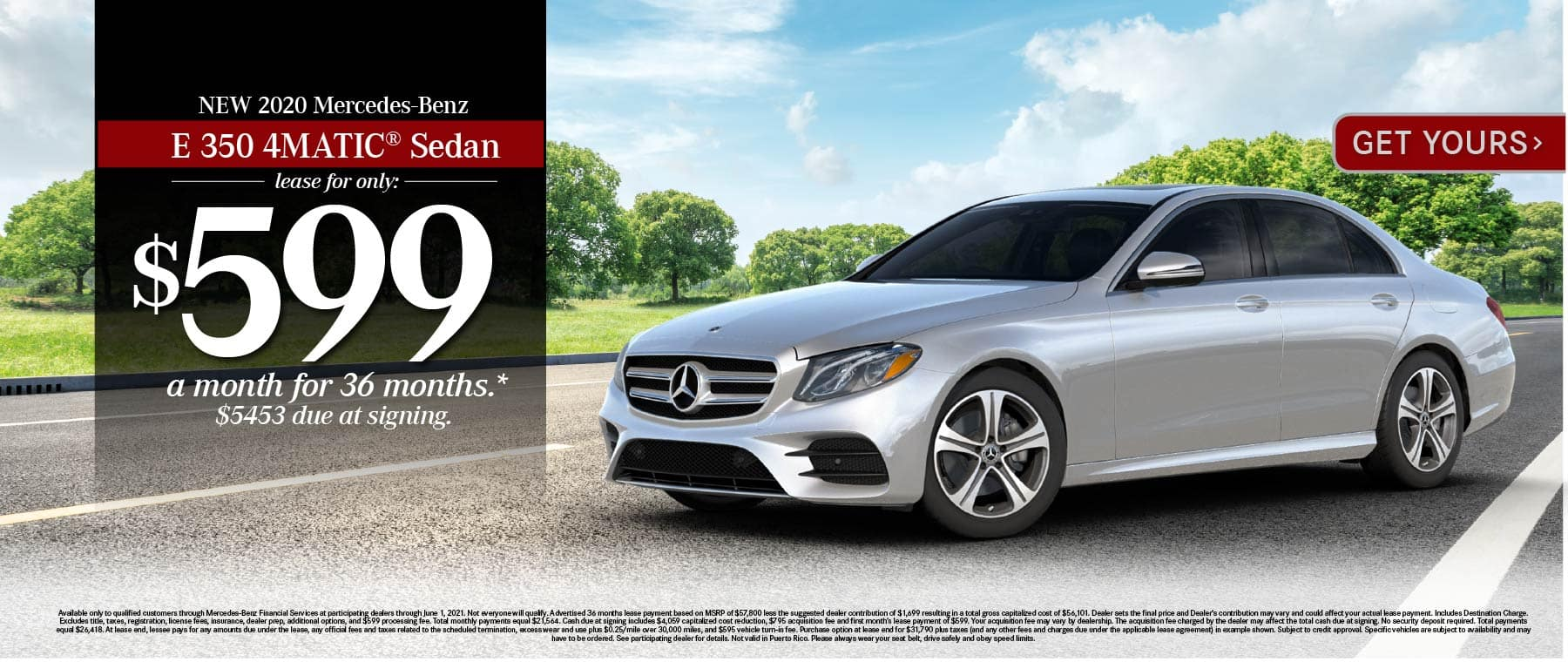 New 2021 Mercedes-Benz E 350 4MATIC® Lease for only: $599 a month for 36 months. $5453 due at signing. Get Yours.