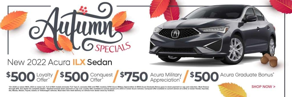 2022 Acura ILX Sedan $500 Loyalty Offer^ / $500 Conquest Offer^ / $750 Acura Military Appreciation* / $500 Acura Graduate Bonus*
