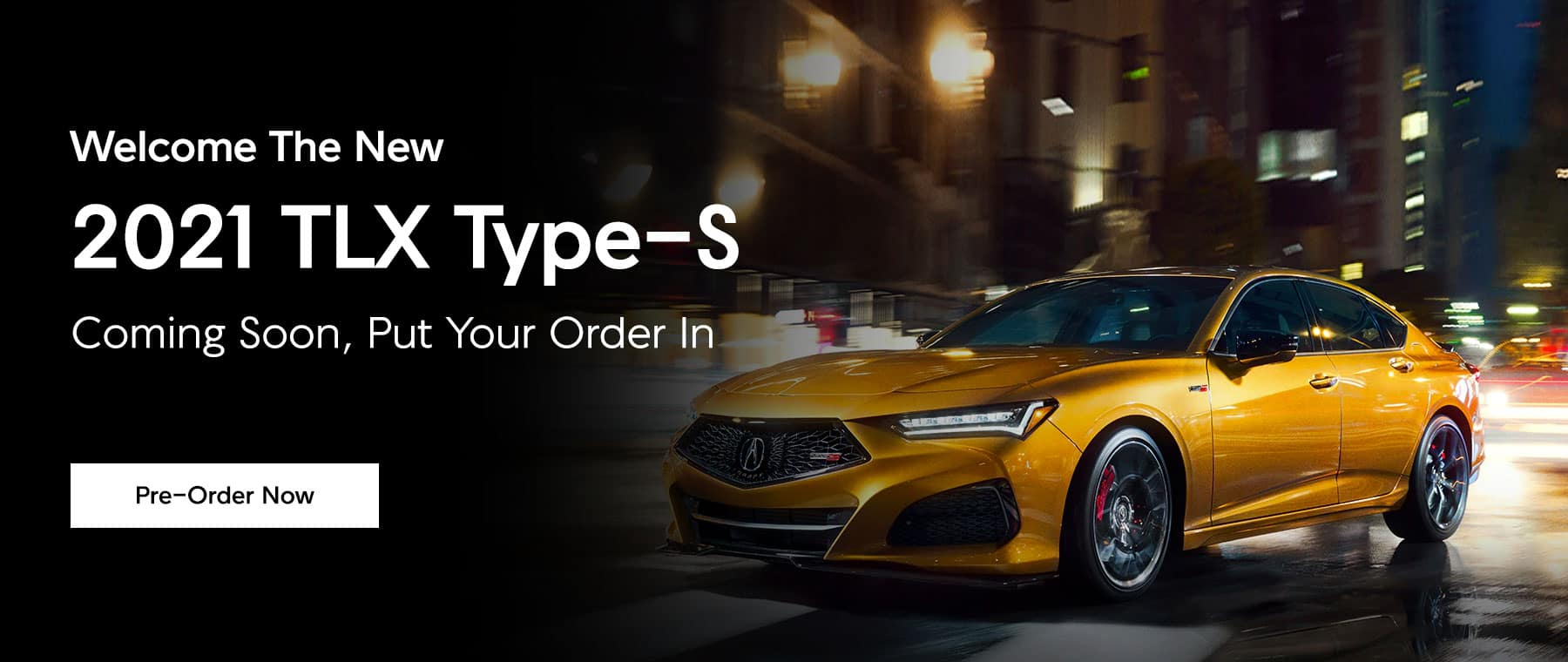 Welcome The New 2021 TLX Type-S. Coming Soon, Put Your Order In