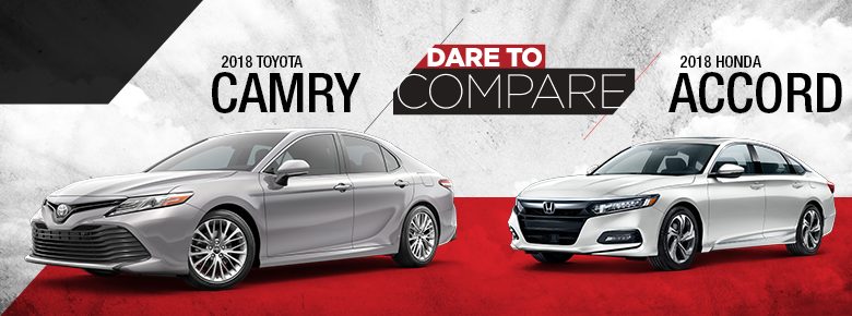 Toyota Camry Vs Honda Accord >> Dare To Compare 2018 Toyota Camry Vs 2018 Honda Accord