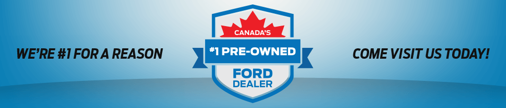 Canada's #1 Pre-Owned Ford Dealer