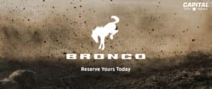 2021 Ford Bronco Reserve Yours Today