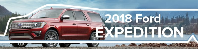 The 2018 Ford Expedition.