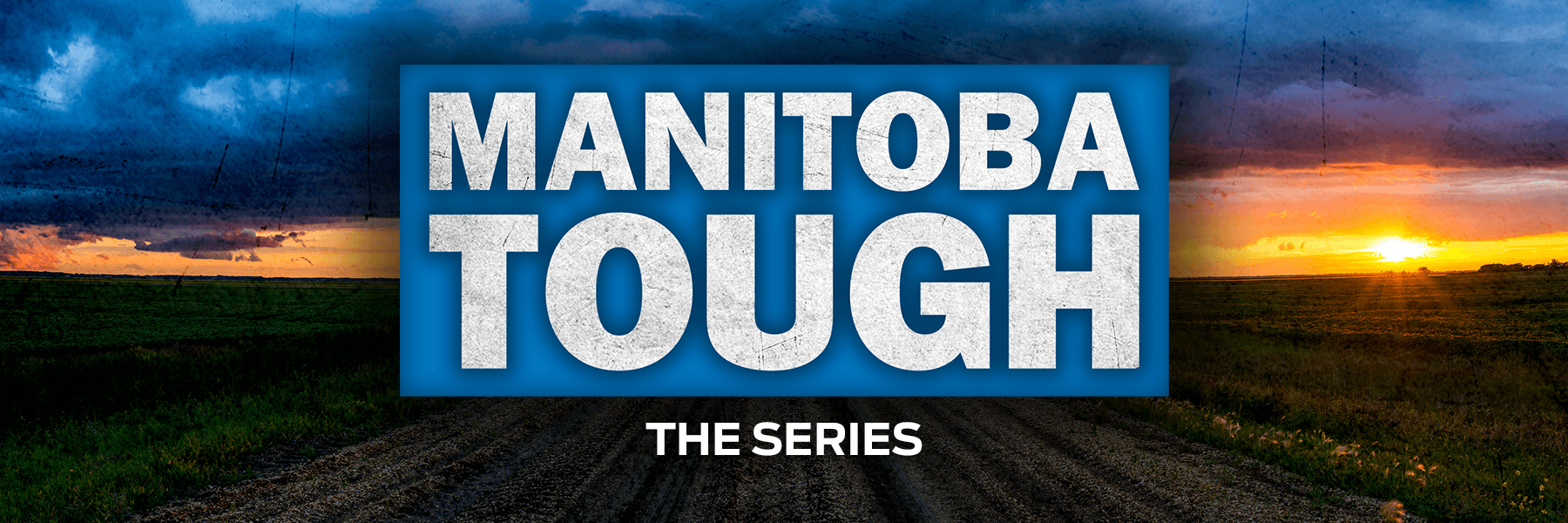 Manitoba Tough The Series
