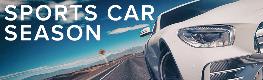 Sports Car Season is here! Shine up your baby and take it for a spin!