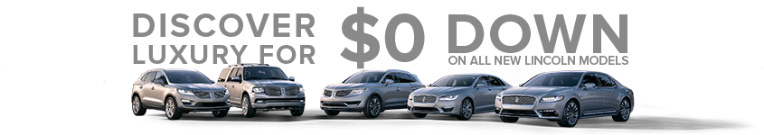 $0 Down on All New Lincoln Models