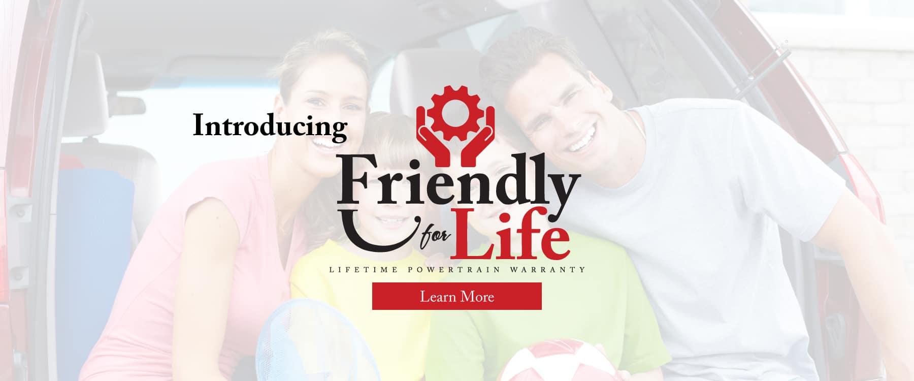 Friendly For Life Lifetime Powertrain Warranty