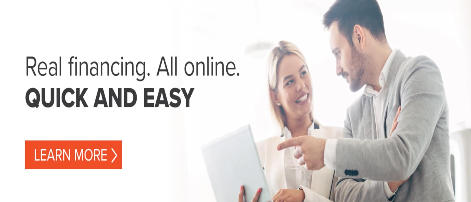 Real financing. all online. Learn more