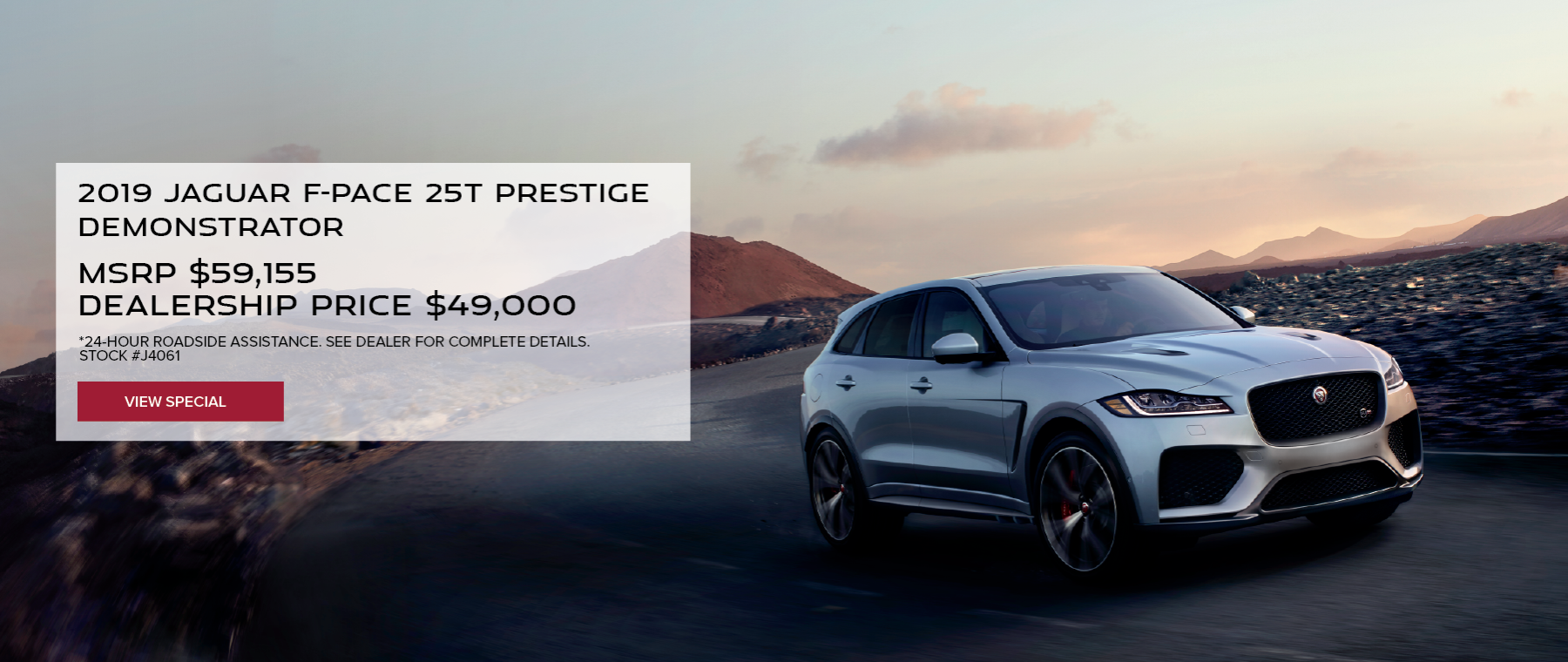Grey 2019 Jaguar F-PACE 25t Prestige on road with mountians in distance. MSRP $59,155 Dealership Price $49,000 Stock # J4061 . Click to view vehicle. See dealer for complete details.