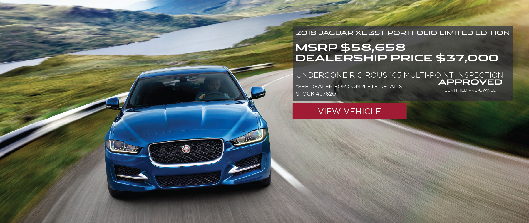 Blue 2018 Jaguar XE 35t Portfolio Limited Edition on road in front of lake. MSRP $58,658 Dealership price $37,000. Stock #J7620 Click to view inventory. *See dealer for complete details. Offer Expires 2/29/2020.