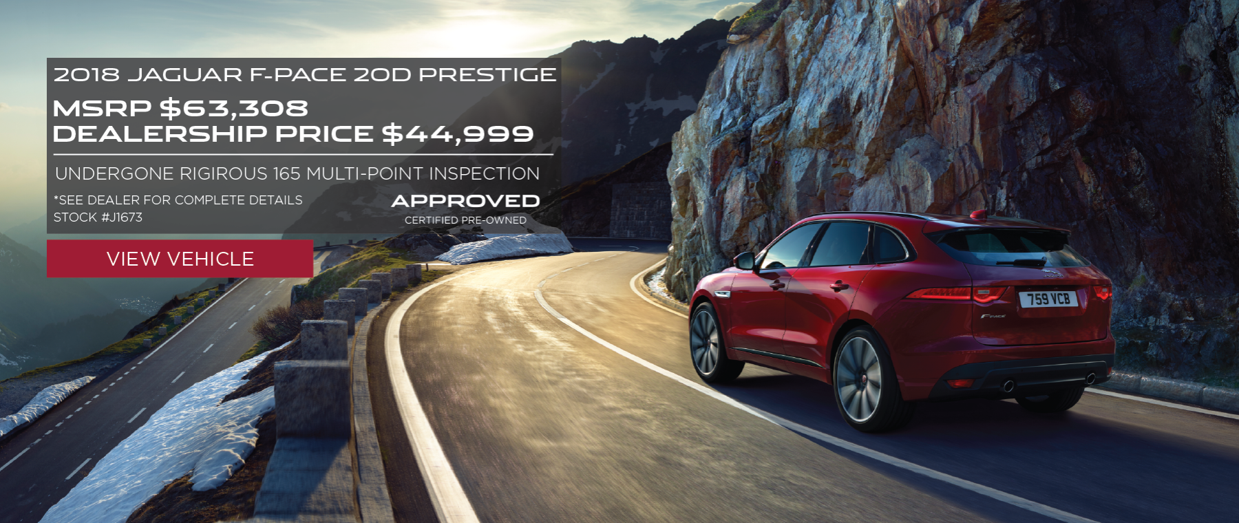 Red 2018 Jaguar F-PACE 20d Prestige on road near mountain. MSRP $ 63,308 Dealership Price $ 44,999 Stock # J1673. *See dealer for complete details. Offer expires 2/29/2020.