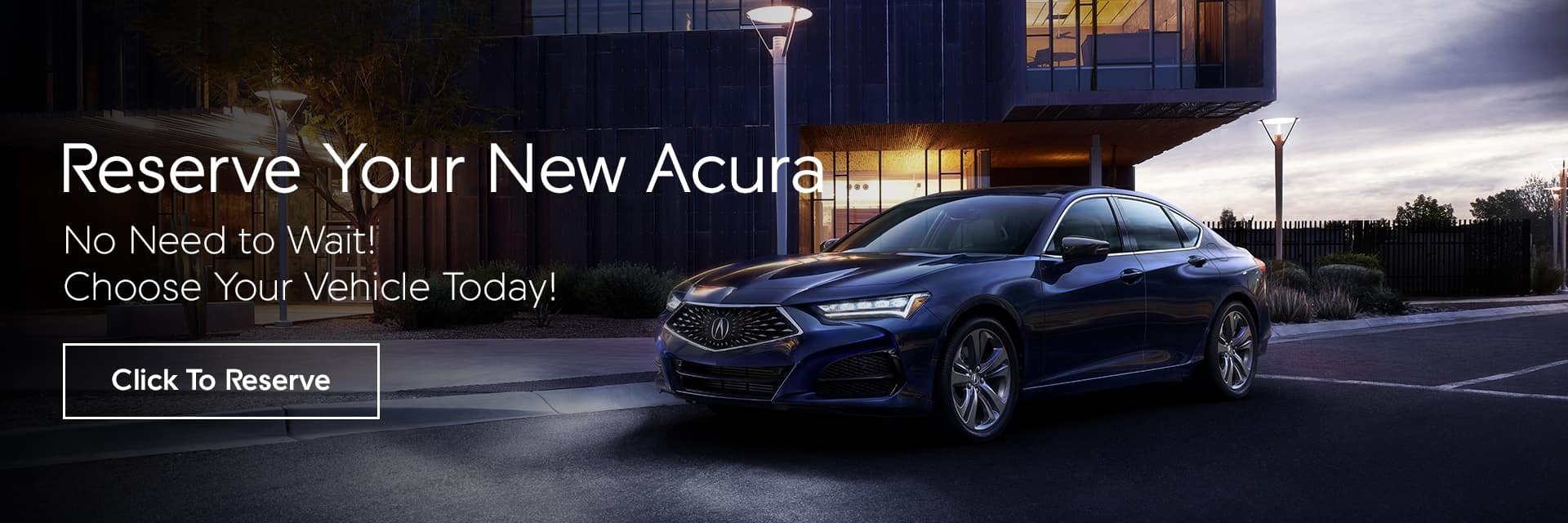 Reserve Your New Acura