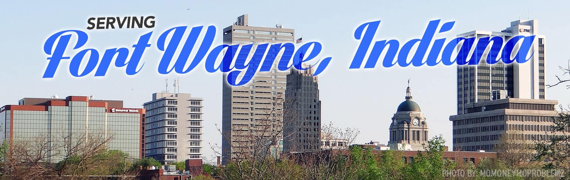 Serving Fort Wayne, IN