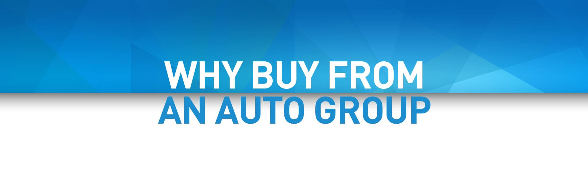 Why Buy from an Automotive Group | Fort Wayne, IN