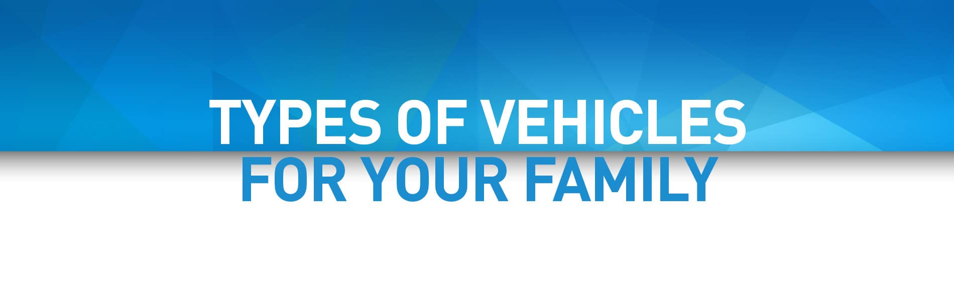 Vehicles For Your Family | Fort Wayne, IN