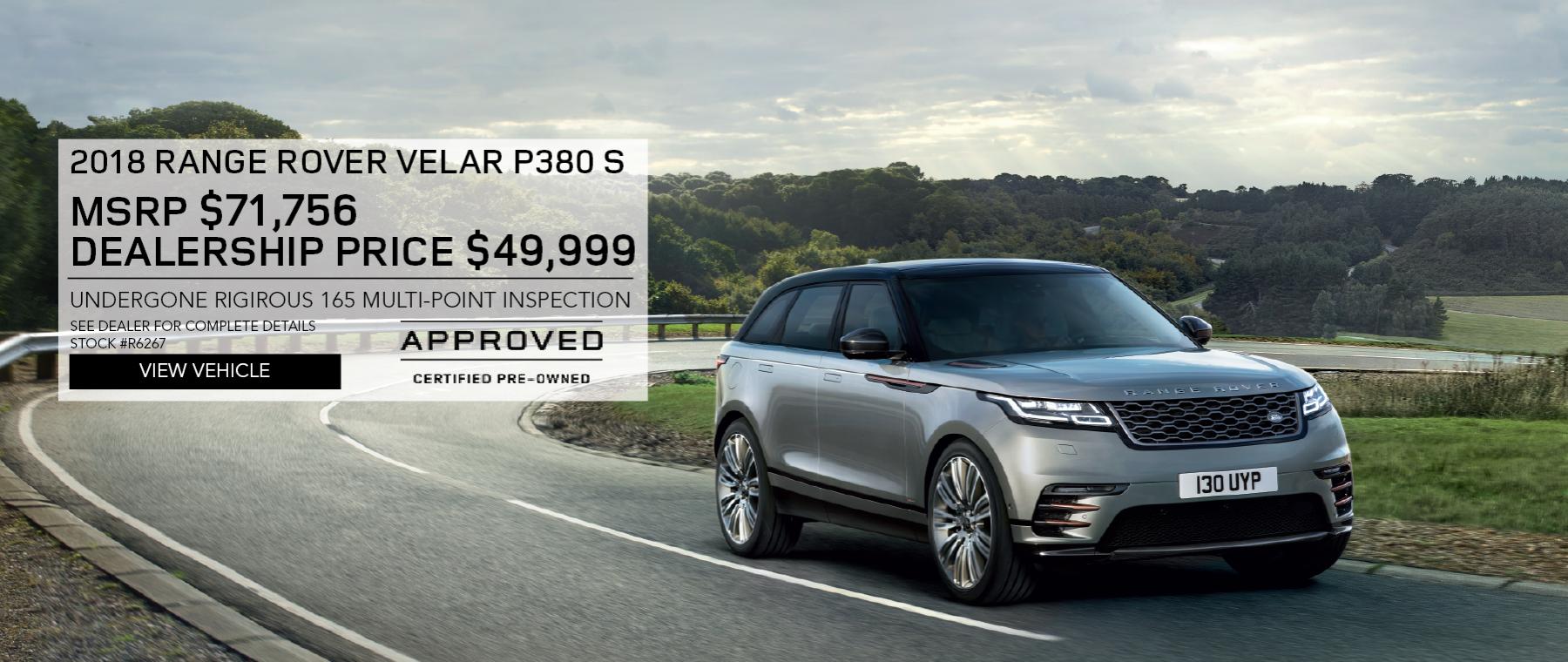 Grey 2018 Range Rover Velar P380 S on winding road. MSRP $71,756 Dealership price $49,999 Stock # R6267. See dealer for compete details. Offer expires 2/29/2020.