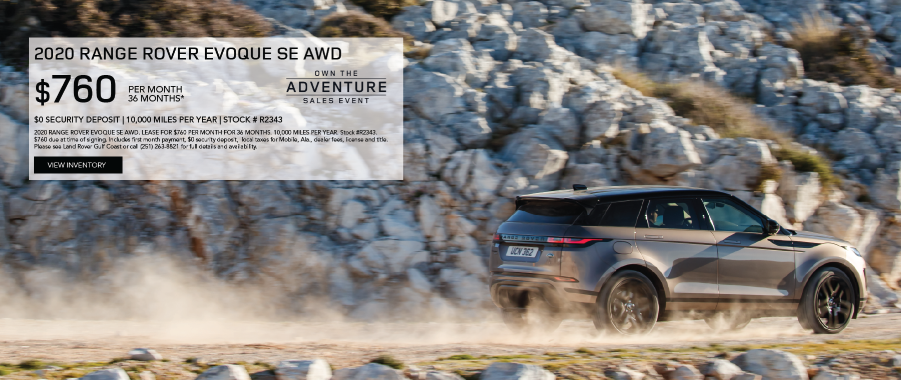 Beige 2020 Range Rover Evoque SE AWD on dirt road. $760/month 10,000 miles per year lease for 36 months. Stock #R2343. $760 due at time of signing. Includes first month payment, $0 security deposit, local taxes for Mobile, Ala., dealer fees, license and title. Please see Land Rover Gulf Coast or call (251) 263-8821 for full details and availability. Click to view inventory.