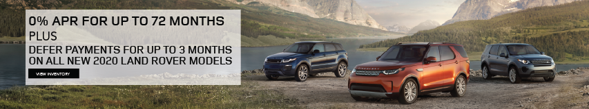 • 0% APR UP TO 72 MONTHS. DEFER PAYMENTS FOR UP TO 3 MONTHS. On eligible Land Rover models for qualifying customers. o With the Land Rover Payment Deferment Program, you may be eligible to defer your first payment for up to 90 days when you purchase select vehicles and finance through Land Rover Financial Group. See Land Rover Gulf Coast for full details. Some restrictions may apply. Must take delivery by 6/30/2020.