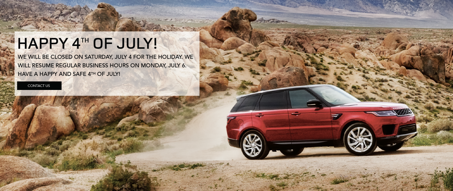 Red 2020 Range Rover on rocjy dirt road. Happy 4th of July! We will be closed on Saturday July 4 for the holiday. We will resume regular business hours on Monday, July 6. Have a happy and safe 4th of July! Click to contact us.