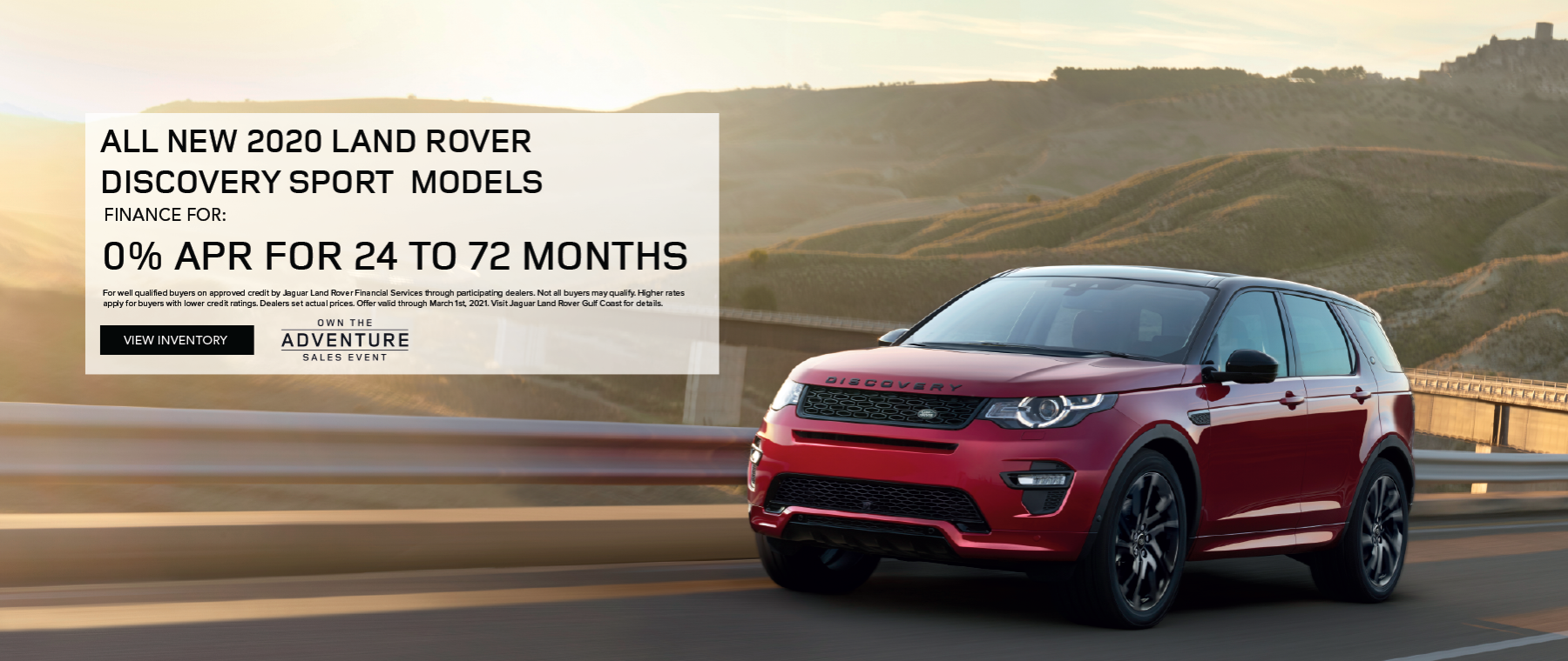 RED 2020 DISCOVERY SPORT ON ROAD WITH SUNSET IN DISTANCE.ALL 2020 LAND ROVER DISCOVERY SPORT MODELS. FINANCE AT 0% APR FOR 24 TO 72 MONTHS. EXCLUDES TAXES, TITLE, LICENSE AND FEES. OFFER ENDS 3/31/2021. CLICK TO VIEW INVENTORY.