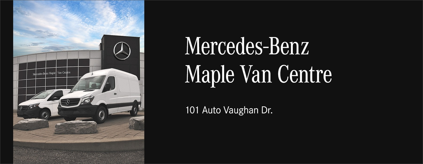 0ef2b84d0d Meet the newest member of the Mercedes-Benz Toronto Retail Group family –  Mercedes-Benz Maple Van Centre. This facility is located behind our Mercedes -Benz ...