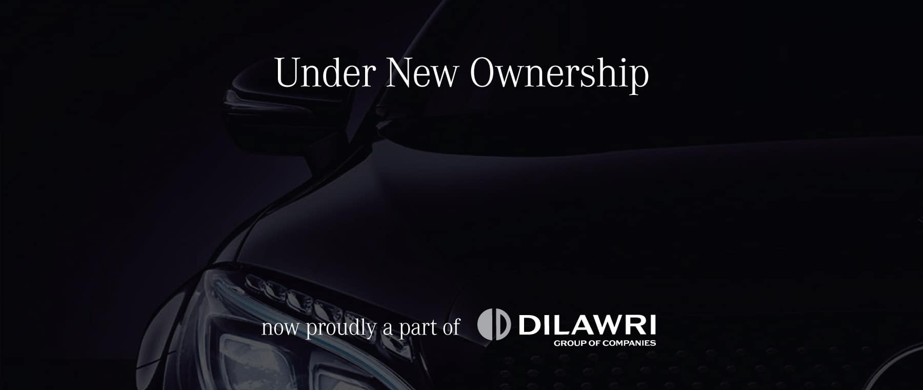 Under New Ownership - Now part of Dilawri Group of Companies