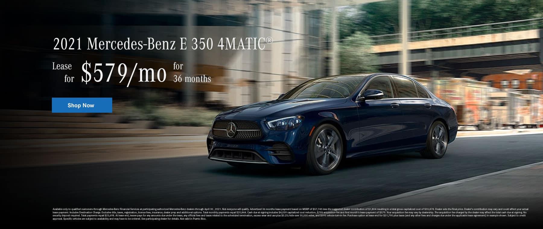 2021 Mercedes-Benz E350 4MATIC - $579/mo for 36 months
