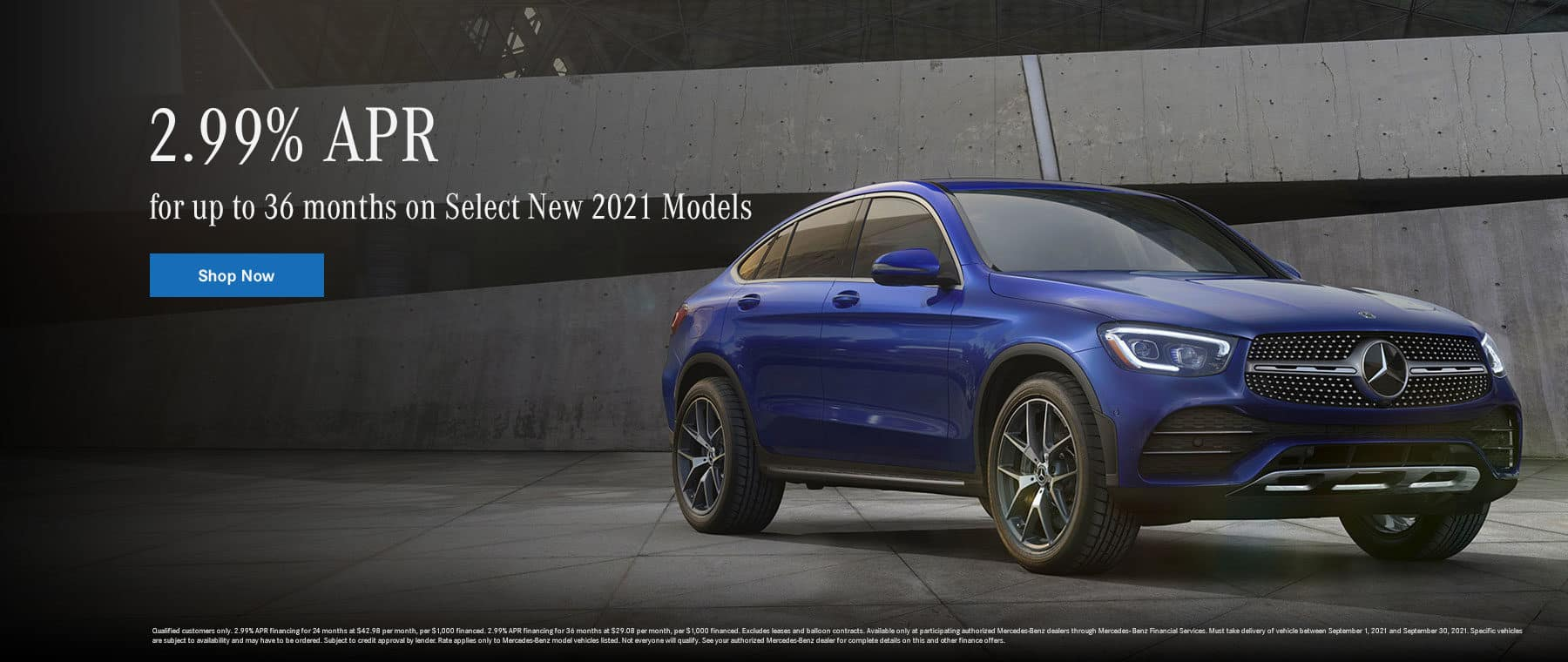 2.99% APR for up to 36 months on Select New 2021 Models