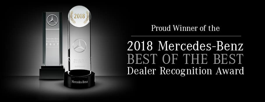 Proud Winner of the 2018 Mercedes-Benz Best of The Best Dealer Recognition Award