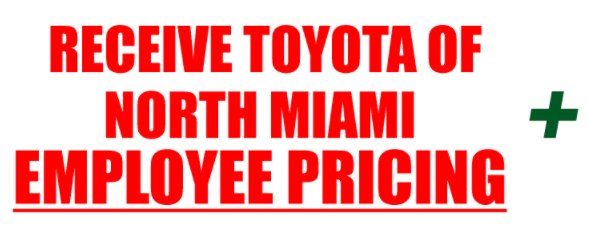 receive toyota of north miami employee pricing
