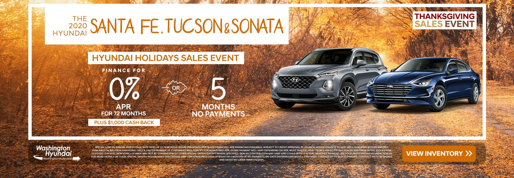 The 2020 Hyundai Santa Fe, Tucson, & Sonata, Hyundai Holidays Sales Event, Finance For 0% APR For 72 Months Plus $1,000 Cash Back Or 5 Months No Payments