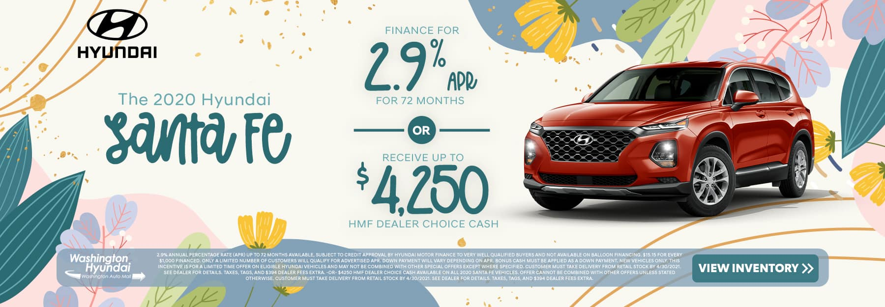 The 2020 Hyundai Santa Fe - Finance for 2.9% APR for 72 months OR receive up to $4,250 dealer choice cash!
