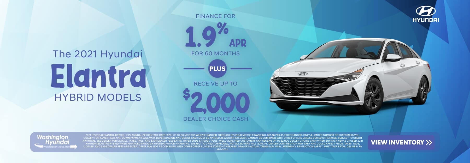 The 201 Hyundai Elantra Hybrid Models - finance for 1.9% APR for 60 months PLUS receive up to $2,000 Dealer Choice Cash